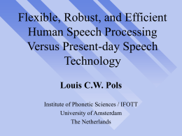 Flexible, Robust, and Efficient Human Speech