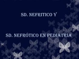 Sd. Nefritico y Sd. Nefrótico en Pediatría