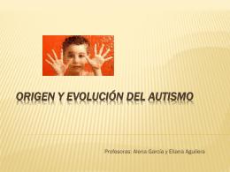 ORIGEN Y EVOLUCIÓN DEL AUTISMO