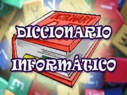 DICCIONARIO INFORMATICO EN ESPAÑOL