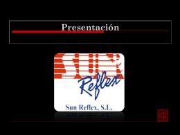 DOSSIER DE PRESENTACIÓN SUN REFLEX S.L.