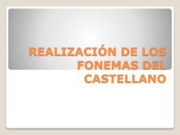 REALIZACIÓN DE LOA FONEMAS DEL CASTELLANO