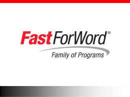 The Fast ForWord Family of Programs