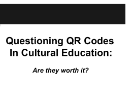 Questioning QR Codes In Cultural Education: Are