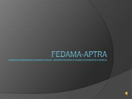 FEDAMA-APTRA FEDERACIÓN DE EMPRESARIOS DE