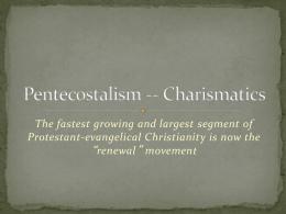 Pentecostalism -- Charismatics