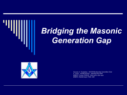 Bridging the Masonic Generation Gap