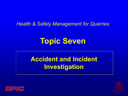 Topic Seven - Accident and Incident Investigation
