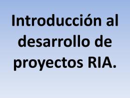 Introducción al desarrollo de proyectos RIA.