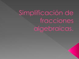 Simplificación de fracciones algebraicas.