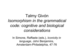 Talmy Givón Isomorphism in the grammatical code: