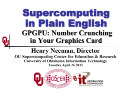 Supercomputing in Plain English: GPGPU