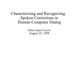Characterizing and Recognizing Spoken Corrections