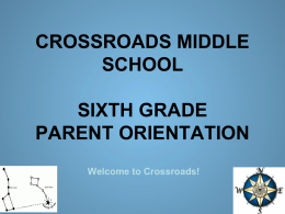 CROSSROADS MIDDLE SCHOOL SIXTH GRADE PARENT