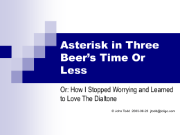 Asterisk in Three Beer's Time Or Less