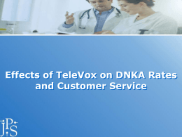 Effects of TeleVox on DNKA Rates