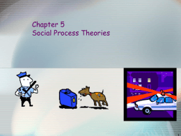 CHAPTER FIVE: SOCIAL PROCESS THEORIES