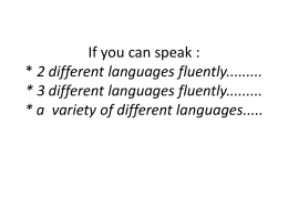 If you can speak : * 2 different languages