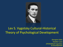 Lev S. Vygotsky Cultural-Historical Theory of