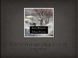 EDITH WHARTON`S ETHAN FROME