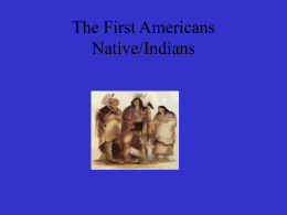 The First Americans Native/Indians