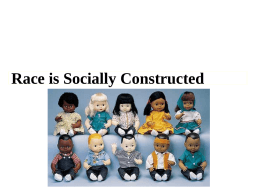 Race is Socially Constructed - SSCC