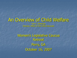 "An Overview of the Child Welfare ""System"""