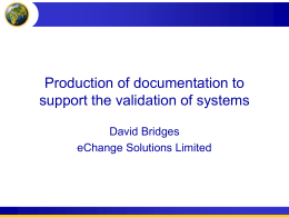 Production of documentation to support the