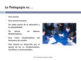 La Pedagogía es…