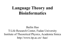 Language Theory Combiantiorics and Bioinfromatics