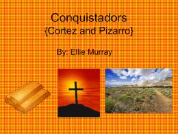 Conquistadors {Cortez and Pizarro}