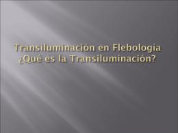 Transiluminación en Flebología ¿Qué es la