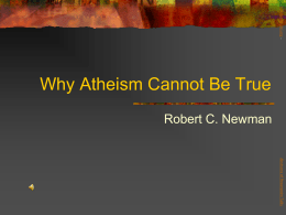 Why Atheism Cannot Be True