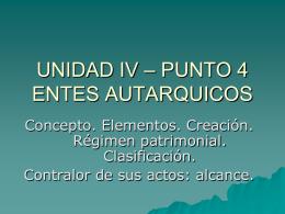 UNIDAD IV – PUNTO 4 ENTES AUTARQUICOS