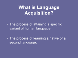 What is Language Acquisition?