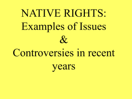 NATIVE RIGHTS: Examples of Controversies in recent