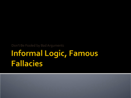Informal Logic, Famous Fallacies