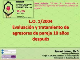 L.O. 1/2004 Evaluación y tratamiento agresores de