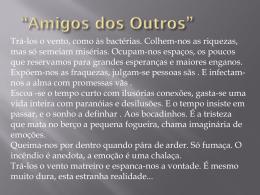 """Amigos dos Outros """""""