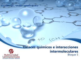 Enlaces químicos e interacciones intermoleculares