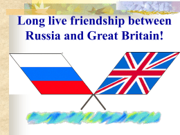 Long live friendship between Russia and Great