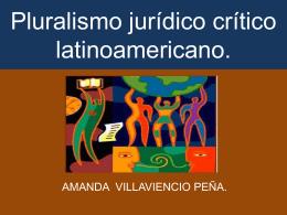 Pluralismo jurídico crítico latinoamericano.