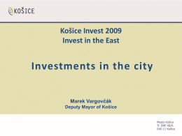 Súčasný stav investícií v meste a regióne Košíc