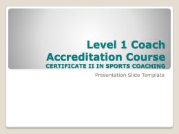 Level 1 Coach Accreditation Course CERTIFICATE II