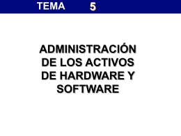 Tema 5: Administración de los Activos de Hardware