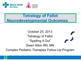 Neurodevelopmental outcomes: Gwen Alton RN MN -