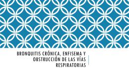 Bronquitis crónica, enfisema y obstrucción de las