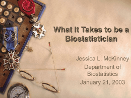 What It Takes to be a Biostatistician