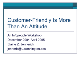 CUSTOMER-FRIENDLY IS MORE THAN AN ATTITUDE