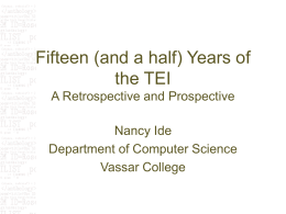 Fifteen (and a half) Years of the TEI A